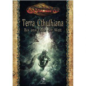 Cthulhu: Terra Cthulhiana - Bis ans Ende der Welt - Quellenband