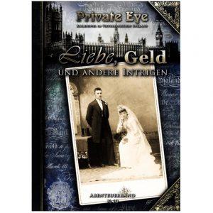 Private Eye: Liebe, Geld und andere Intrigen - Abenteuer Nr. 10 England 1880s