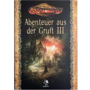 Cthulhu: Abenteuer aus der Gruft III - Abenteuersammelband Klassiker