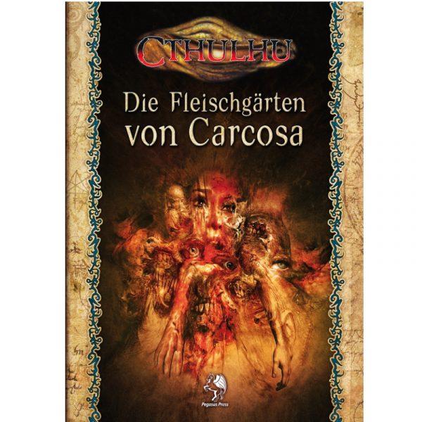 Cthulhu: Die Fleischgärten von Carcosa - Abenteuersammelband