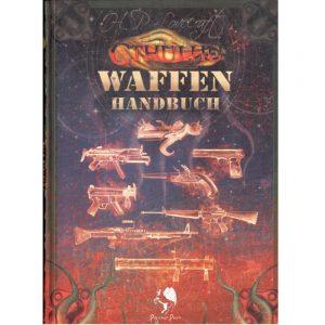 Cthulhu: Waffenhandbuch - Quellenband für alle Epochen