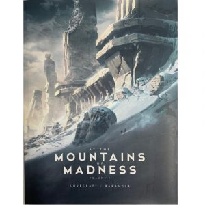 Cthulhu: At the Mountains of Madness Volume I - Lovecraft / Baranger